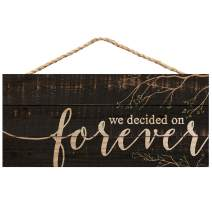 P. Graham Dunn We Decided on Forever Weathered 10 x 4.5 Inch Pine Wood Decorative Hanging Sign
