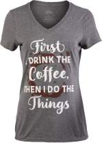 First I Drink The Coffee, Then I do The Things | Funny Cute Saying Women's V-Neck T-Shirt