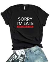 Decrum Sorry I'm Late Funny Womens Graphic Tees