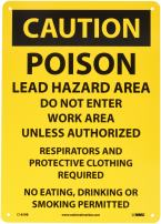 """NMC C185RB OSHA Sign, Legend """"CAUTION - POISON LEAD HAZARD AREA DO NOT ENTER WORK AREA UNLESS AUTHORIZED RESPIRATORS AND PROTECTIVE CLOTHING REQUIRED NO EATING, DRINKING OR SMOKING PERMITTED"""", 10"""" Length x 14"""" Height, Rigid Plastic, Black on Yellow"""