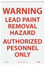 """NMC M204PB Fire Sign, Legend """"WARNING LEAD PAINT REMOVAL HAZARD AUTHORIZED PERSONNEL ONLY"""", 10"""" Length x 14"""" Height, Pressure Sensitive Vinyl, Red on White"""