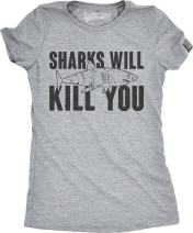Womens Sharks Will Kill You Funny Shark T Shirt Sarcasm Novelty Offensive Shirts