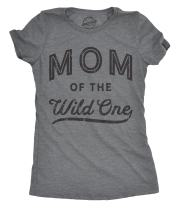 Womens Mom of The Wild One Tshirt Funny Sarcastic Mothers Day Tee for Ladies