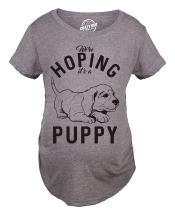 Crazy Dog T-Shirts Maternity Hoping Its A Puppy T Shirt Funny Sarcastic Pregnancy Announcement Tee