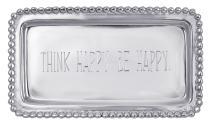 """Mariposa """"THINK HAPPY. BE HAPPY"""" Tray"""