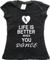 Youth Dance Clothing - Life is Better When You Dance - Girls Glitter Tap Bling Shirts