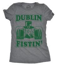 Womens Dublin Fistin T Shirt Funny Ireland Drinking Tee for Saint Patricks Day