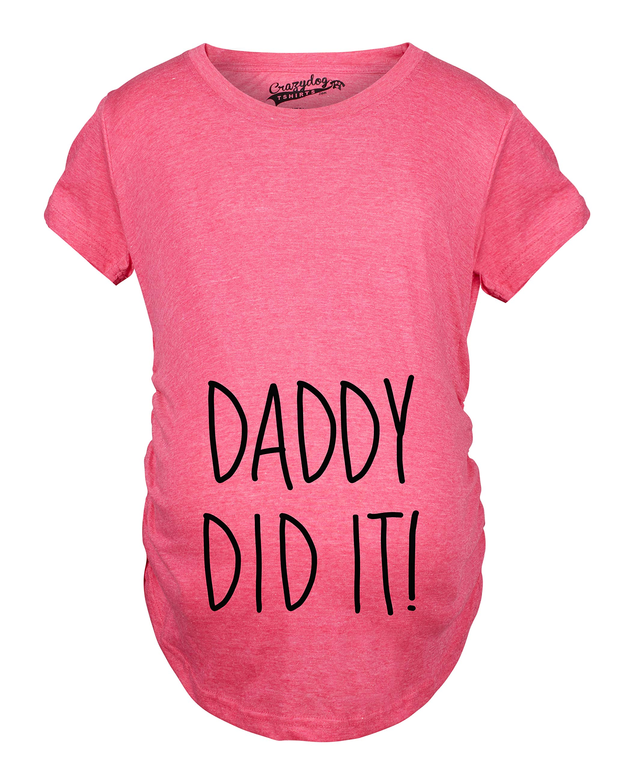 Maternity Daddy Did It T Shirt Funny Pregnancy Announcement Gender Reveal Tee