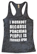 Funny Threadz Funny Womens Tank Top I Workout Because Punching People is Frowned Upon
