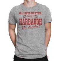 Michigan Haters All Lives Matter Except Harbaugh T-Shirt for Fans in Ohio