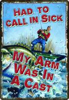 River's Edge My Arms in A Cast Tin Sign