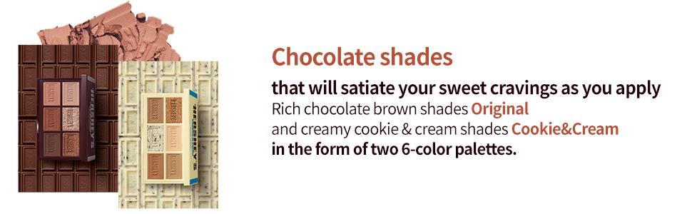 Chocolate shades