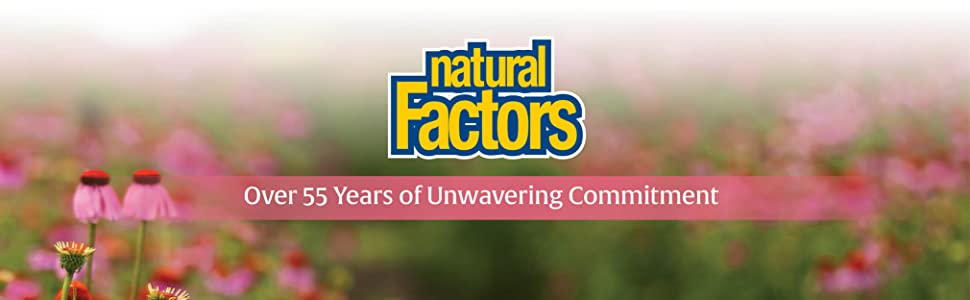 Natural Factors; Over 55 Years of Unwavering Commitment