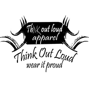 Think Out Loud Apparel