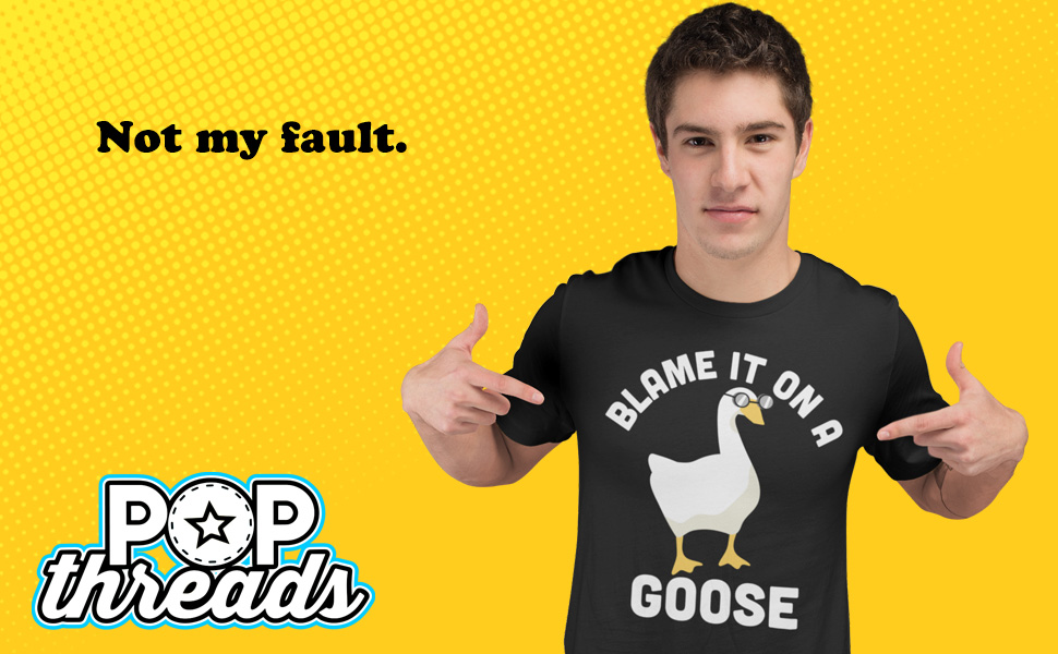 Blame It On A Goose Funny Video Game Meme untitled goose game switch meme shirt