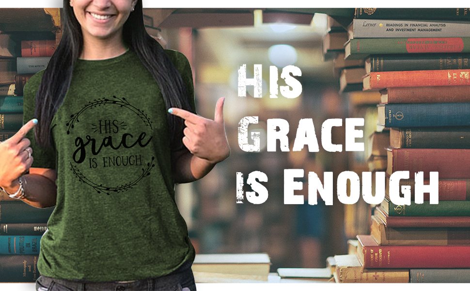 his grace is enough shirt