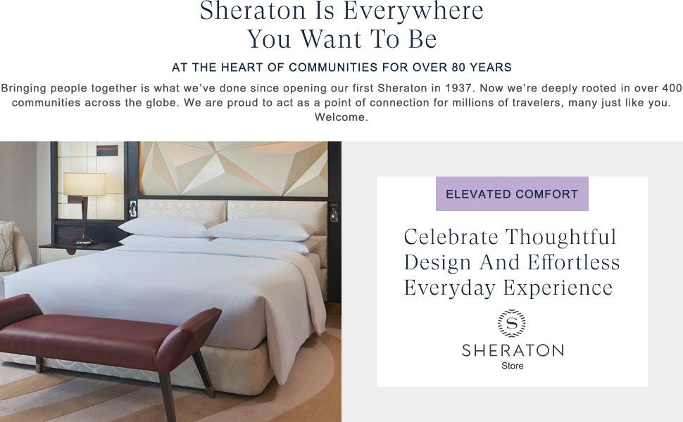 Sheraton Is Everywhere You Want To Be - Thoughtful Design And Effortless Everyday Experience
