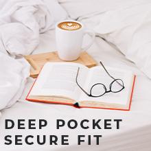Deep Pocket Secure Fit