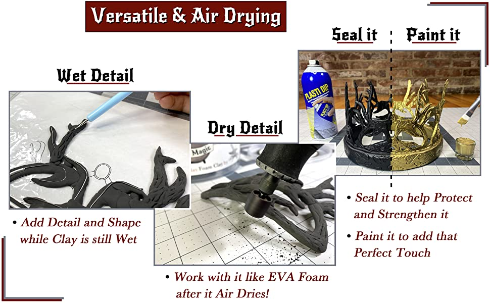 Versatile and Air drying, Wet detail, Dry Detail, work with like EVA Foam, Seal it, Paint it air-dry