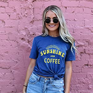 Sunshine and Coffee Blue color Tshirts Funny Summer Graphic Tee Shirts for Women