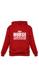 I'm A Nurse To Save Time Just Assume I'm Never Wrong Nurses Gift Women Hoodie
