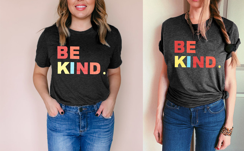 Be Kind T-shirts for Women