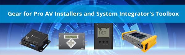 Gear for pro AV installers and system integrator's toolbox