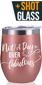 12 oz Not a Day Over Fabulous Tumbler Water Wine Milk Juice Birthday Gifts for Women Birthday Decora