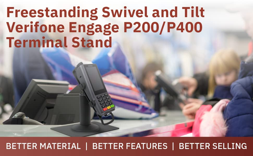 Freestanding Swivel and Tilt Verifone Engage P200/P400 Terminal Stand