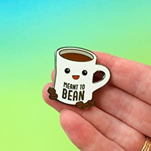 Enamel Pin Meant to Bean Coffee
