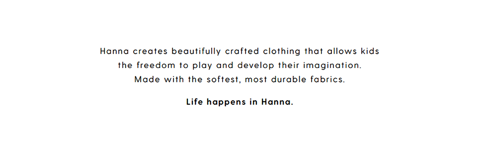 Hanna Andersson creates beautifully crafted clothing that allows kids the freedom to play.