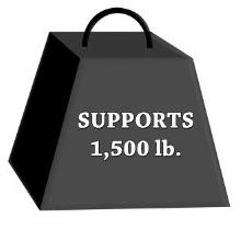 Enormous 1,500-pounds Weigh Support!