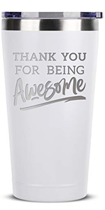 Thank You For Being Awesome - 16 oz White Insulated Stainless Steel Tumbler w/Lid