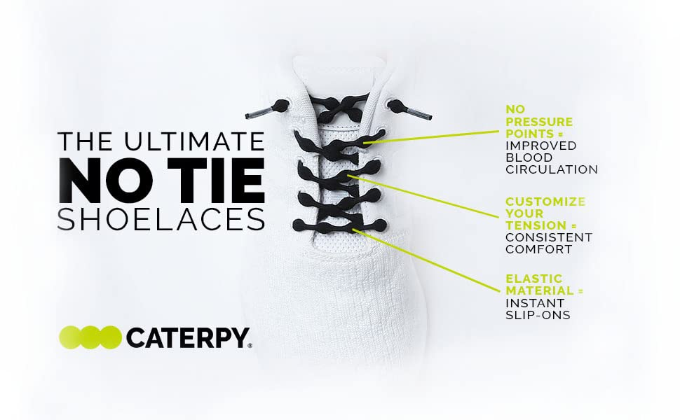 caterpy, laces, no tie, shoelaces, comfort