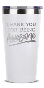 Thank You For Being Awesome - 16 oz White Insulated Stainless Steel Tumbler w/Lid Birthday Christmas