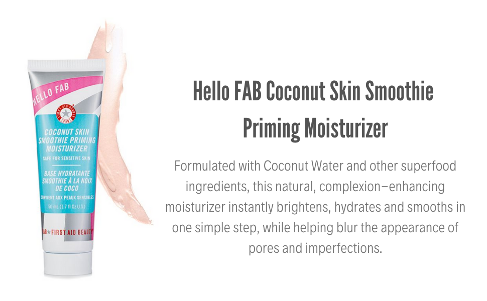 First Aid Beauty HELLO FAB COCONUT SKIN SMOOTHIE PRIMING MOISTURIZER coconut water natural brightens