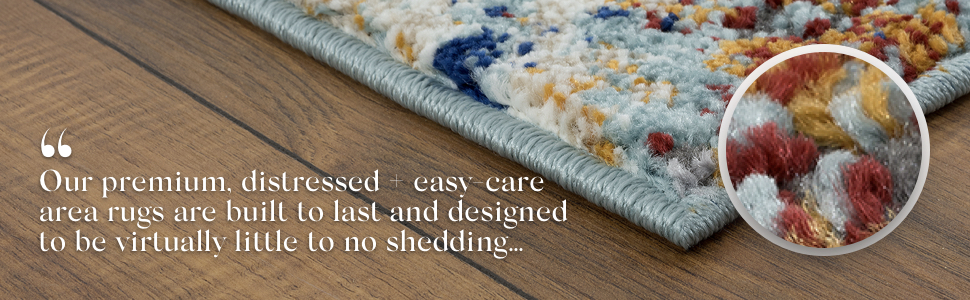 Our premium distressed easy-care area rugs built to last & designed to be virtually no shedding