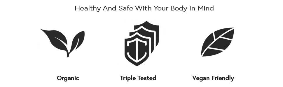 Organic, Triple Tested, Vegan Friendly