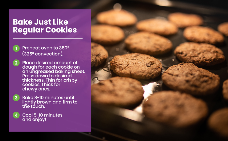 bake just like regular cookies it can make up to 22 cookies