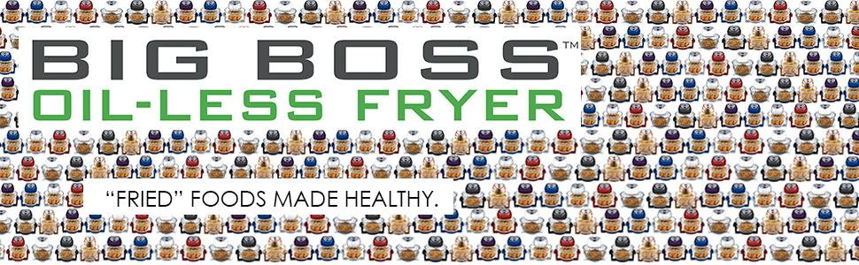 """Big Boss Oil-Less Fryer """"Fried """" Foods Made Healthy."""