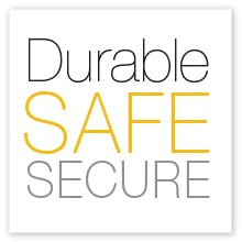 Safe, durable, secure, tested