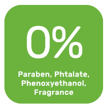 No paraben, no phtalate, no phenoxyethanol, no fragrance