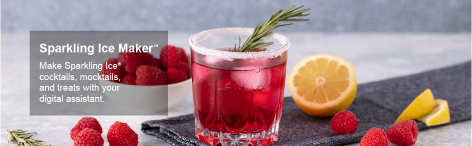Sparkling Ice Maker. Make Sparkling Ice cocktails, mocktails and treats with your digital assistant.
