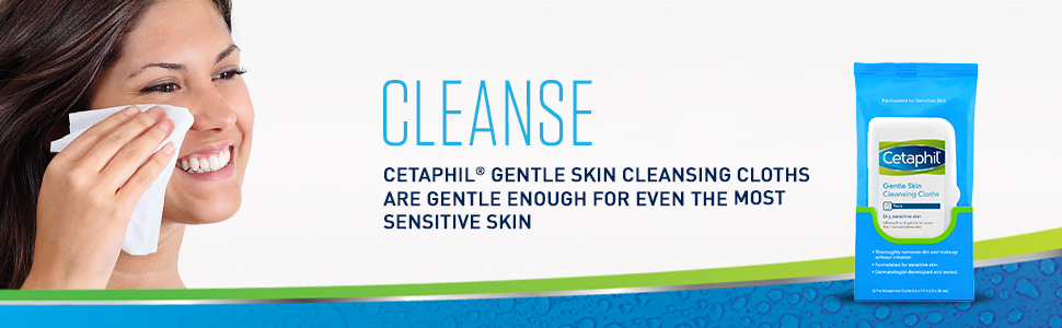 Cleanse with Cetaphil Gentle Skin Cleansing Face Wipes