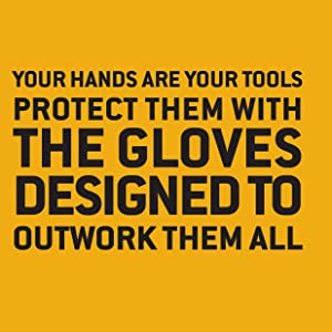 Your hands are your tools. Protect them with the gloves designed to outwork them all