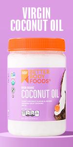 Virgin Organic Coconut Oil BetterBody Foods