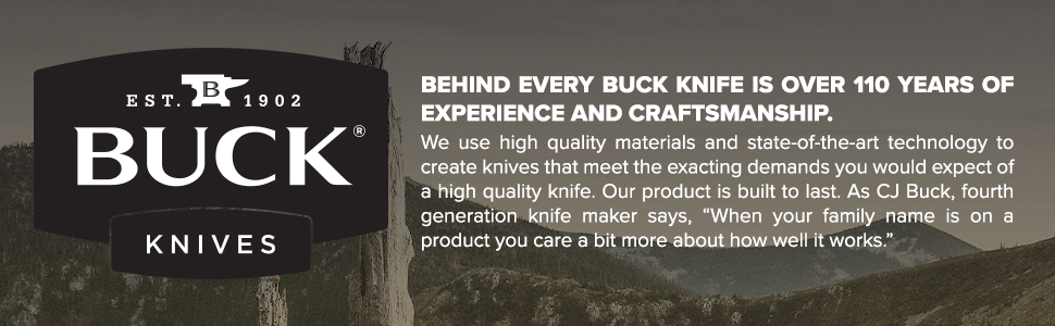 Buck Knives Over 110 Years of Experience and Craftsmanship Proudly Made in USA Family Heritage