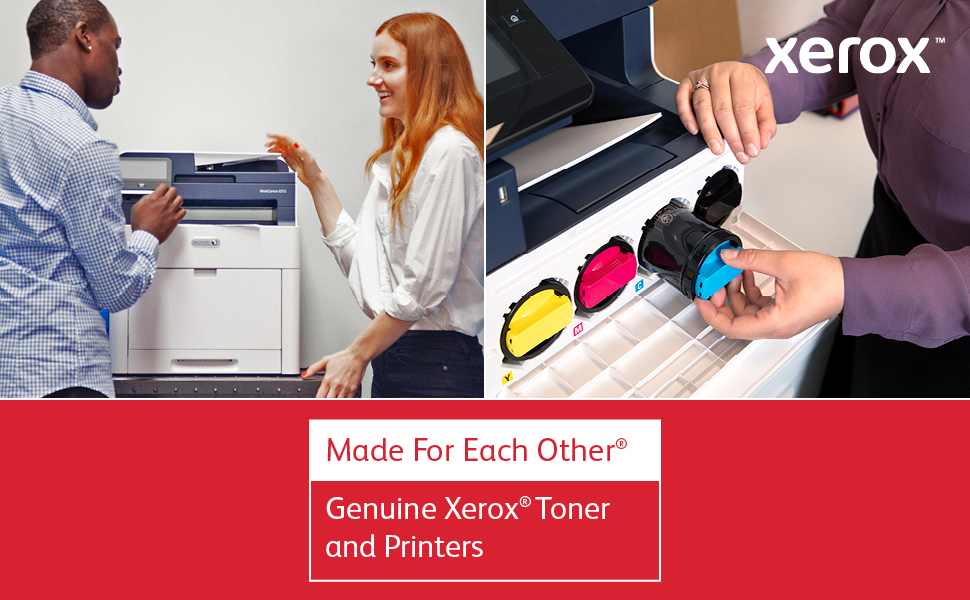 Xerox. Made for Each Other. Genuine Xerox Toner and Printers