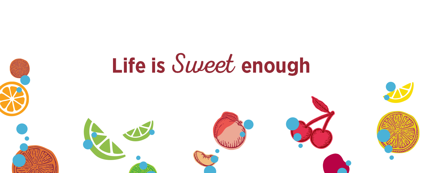 Life is sweet enough