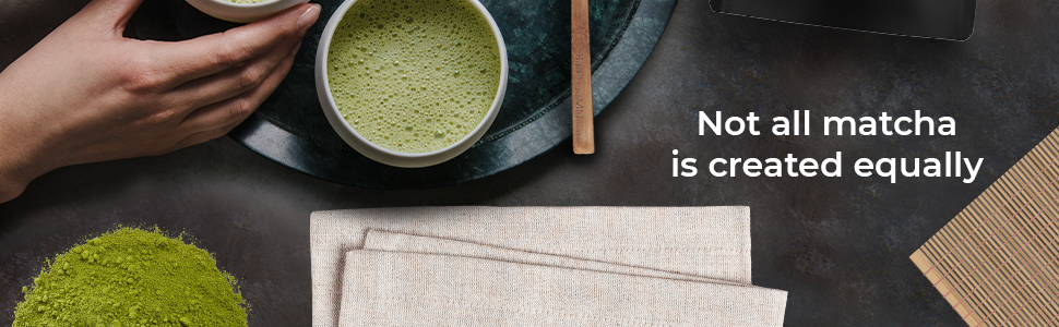 Not all matcha is created equally